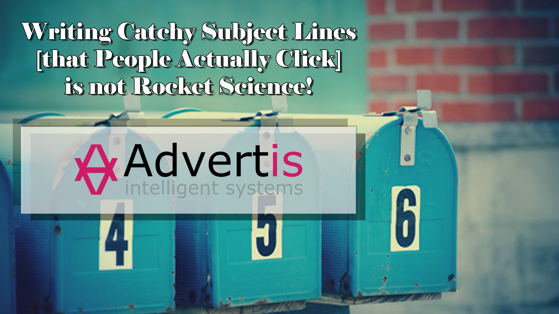 1 - Writing Catchy Subject Lines [that People Actually Click] is not Rocket Science!